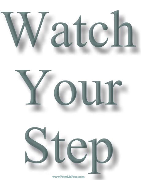 picture regarding Printable Watch Your Step Sign identify Printable Indicators